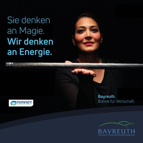 Sie denken an Magie. Wir denken an Energie. TenneT Kampagnenmotiv Bayreuth. Bühne für Wirtschaft.